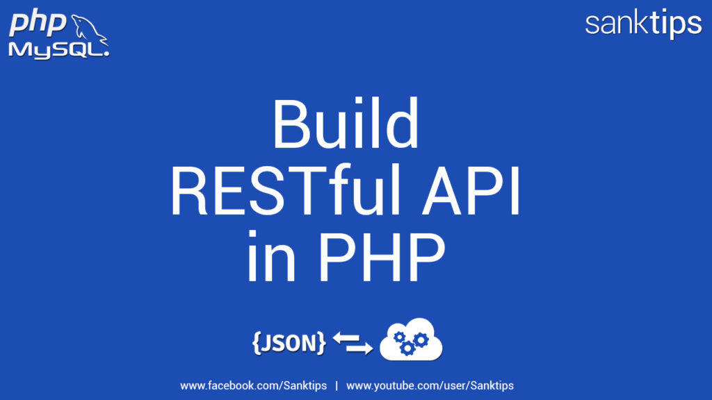 How to Create Simple Restful API with PHP MySQL - Sanktips